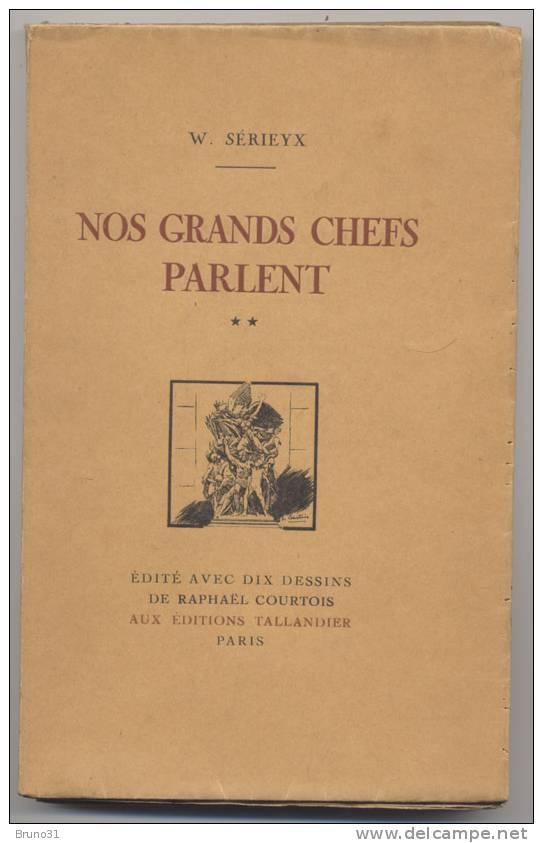 1914-1918 - Nos Grands Chefs Parlent Par W.Sérieyx  - Dessins De Courtois - Numéro : 484/1500 . - Libri