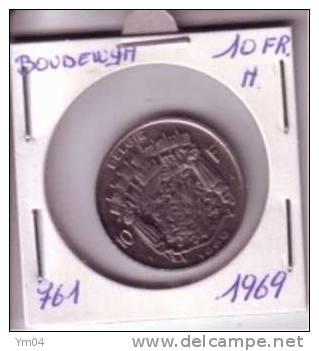 761 Baudouin 10 Francs N 1969 Pièce De Monnaie Belge - 1951-1993: Baudouin I
