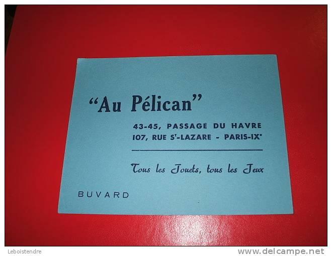 """BUVARD : """"AU PELICAN"""" TOUS LES JOUETS,TOUS LES JEUX -TAILLE:  15.5 CM X  12 CM - Enfants"""