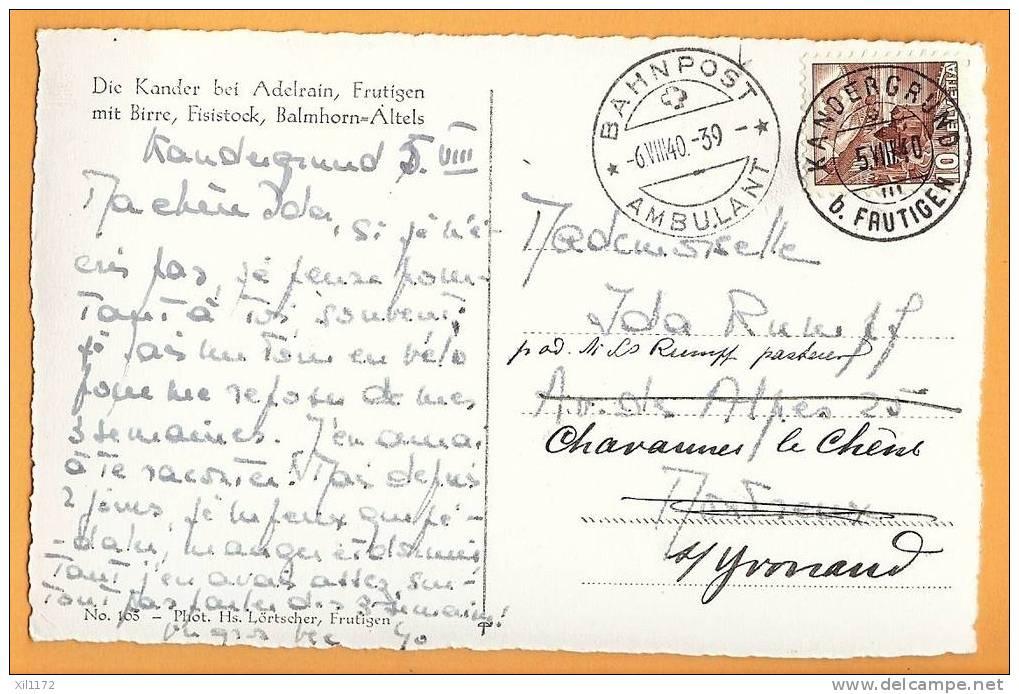 D585, Berner Oberland, Die Kander Bei Adelrain, Frutigen Mit Birre, Fisistock, Balmhorn. Bahnpost 1940 Chavannes Chêne. - BE Berne