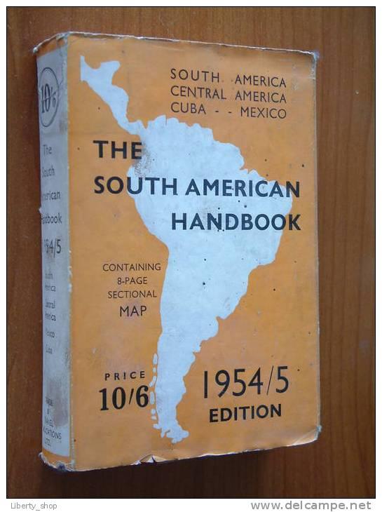 THE SOUTH AMERICAN HANDBOOK - 1954/55 ! - World