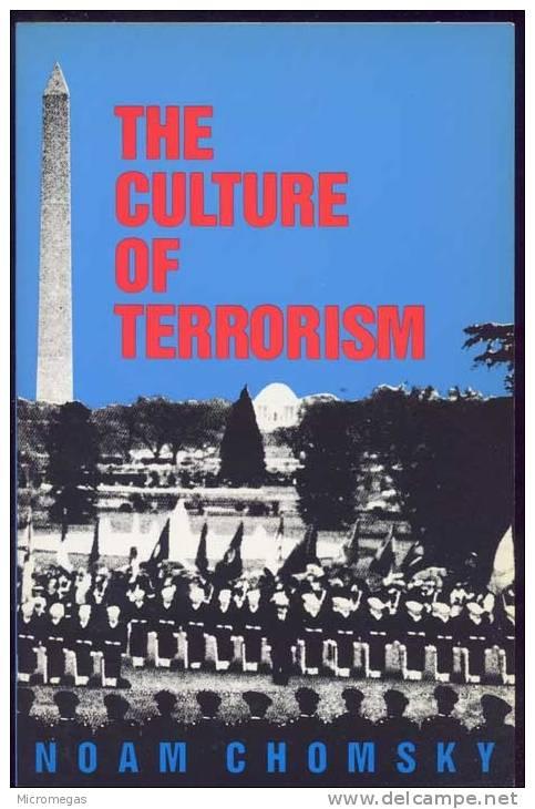 Noam Chomsky : Tee Culture Of Terrorism - 1950-Maintenant