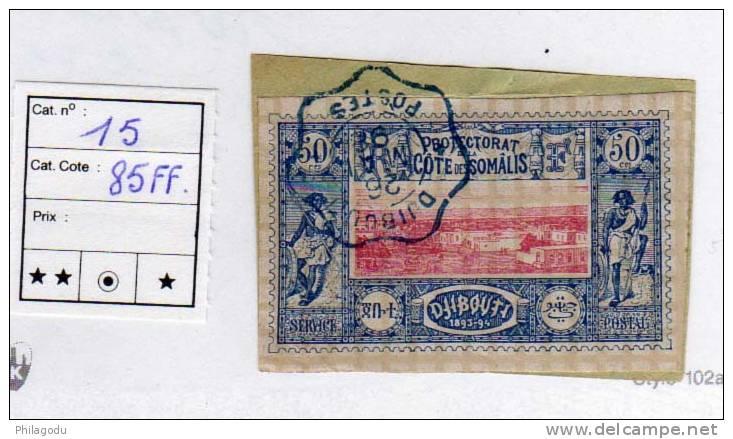 Côte Des Somalis 1894  Vue De Djibouti, N° 15 Sur Fragment De Lettre Un Très Beau Cachet = Cote 20 € - Côte Française Des Somalis (1894-1967)