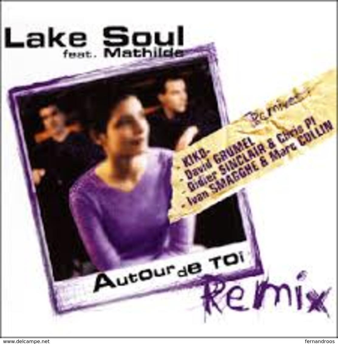 AUTOUR DE TOI    LAKE SOUL    (MAXI 45 TOURS)   REMIX    CD NEUF - Compilaties
