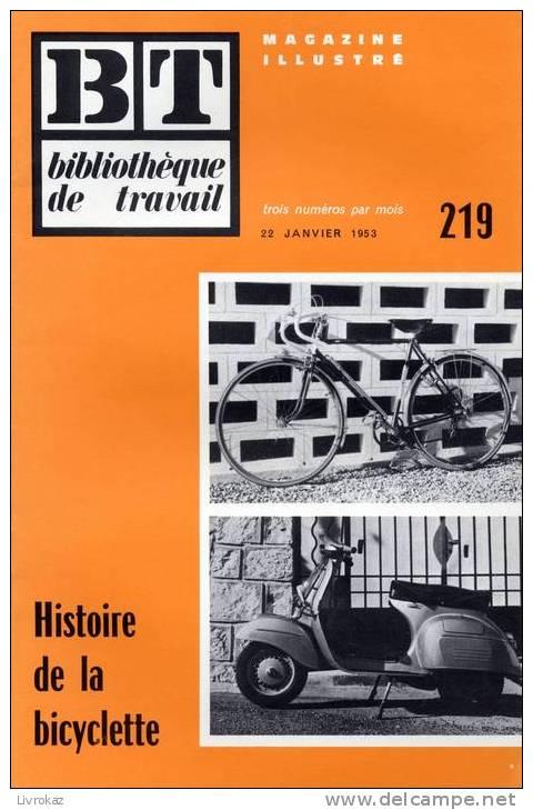 BT N°219 (1953) : Histoire De La Bicyclette. Célérifère, Draisienne, Vélocifère, Grand Bi, Starley, Dunlop.... Freinet. - Livres, BD, Revues