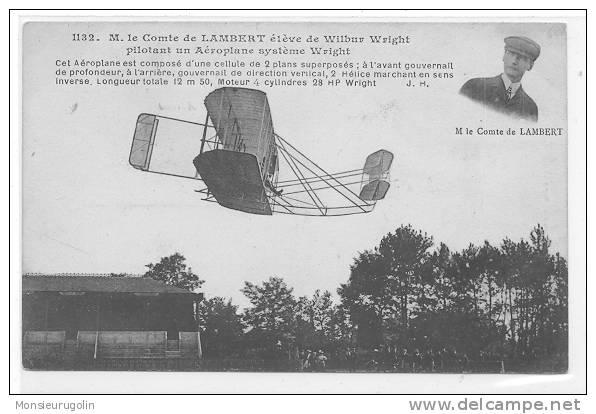 AVIATION )) FL) M LE COMTE DE LAMBERT Elève De WILBUR WRIGHT, N° 1132 J Hauser édit - Aviatori