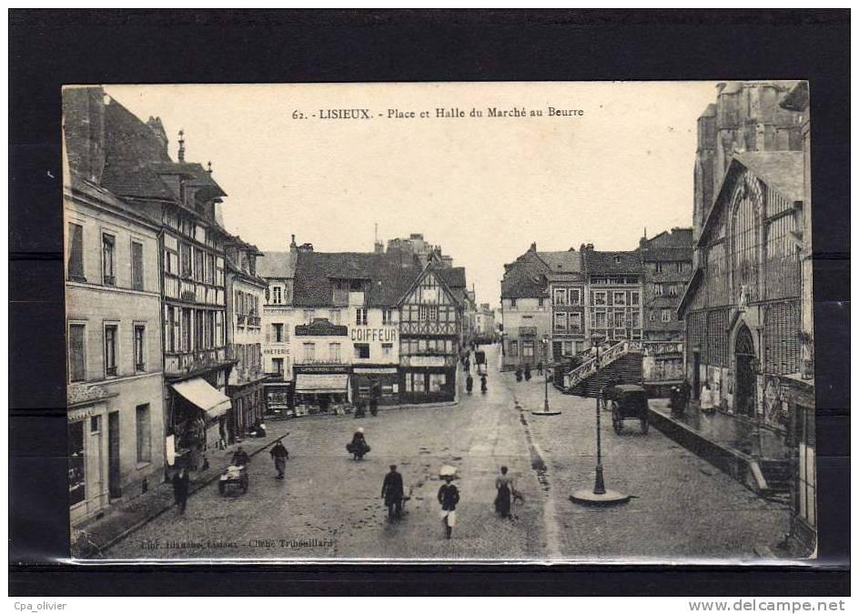 14 LISIEUX Place Du Marché Au Beurre, Halles, Ed Blanche 62, 191? - Lisieux