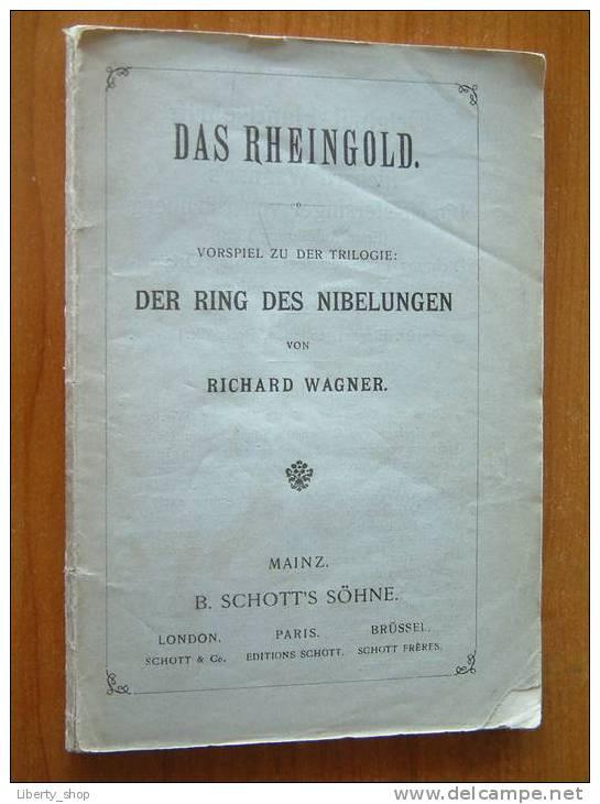 DAS RHEINGOLD - Vorspiel Zu Der Trilogie : DER RING DES NIBELUNGEN Von RICHARD WAGNER. - Theatre & Scripts