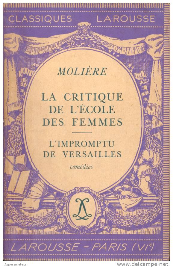 LA CRITIQUE DE L' ECOLE DES FEMMES. PAR MOLIERE. 110 PAGES. 1935. LIBRAIRIE LAROUSSE, PARIS. CUAC - Theater