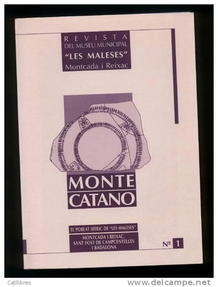 El Poblat Ibèric De Les Maleses. Revista Monte Catano Nº 1. (arqueologia Història Montcada I Reixach) - Cultura
