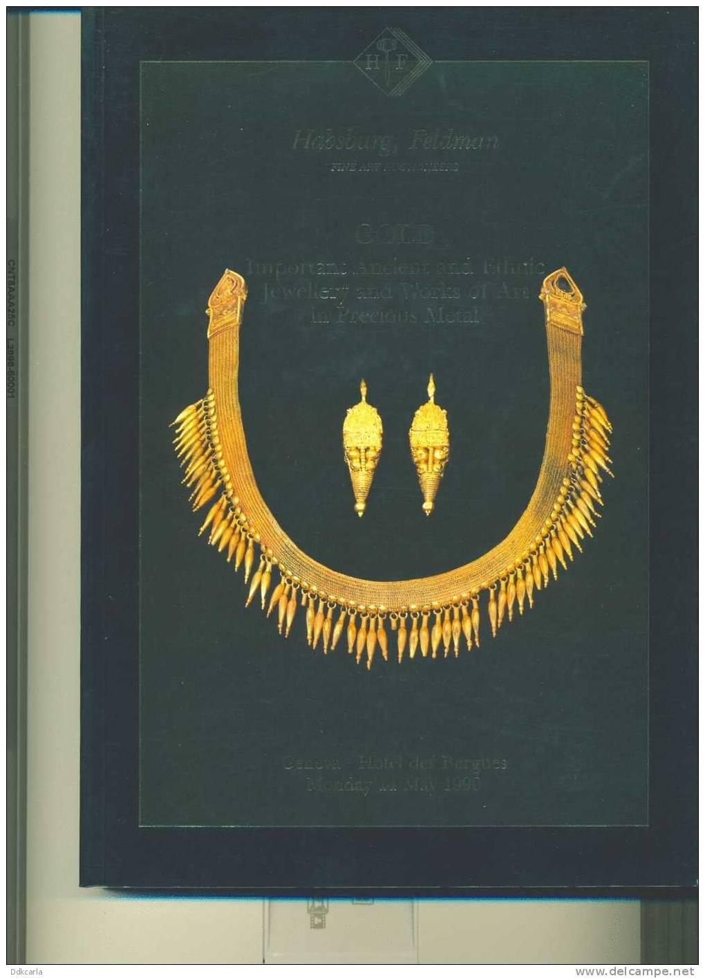 Habsburg-Feldman Fine Art Auctioneers - Gold - Important Ancient And Ethnic Jewellery And Works Of Art In Precious Metal - Boeken, Tijdschriften, Stripverhalen