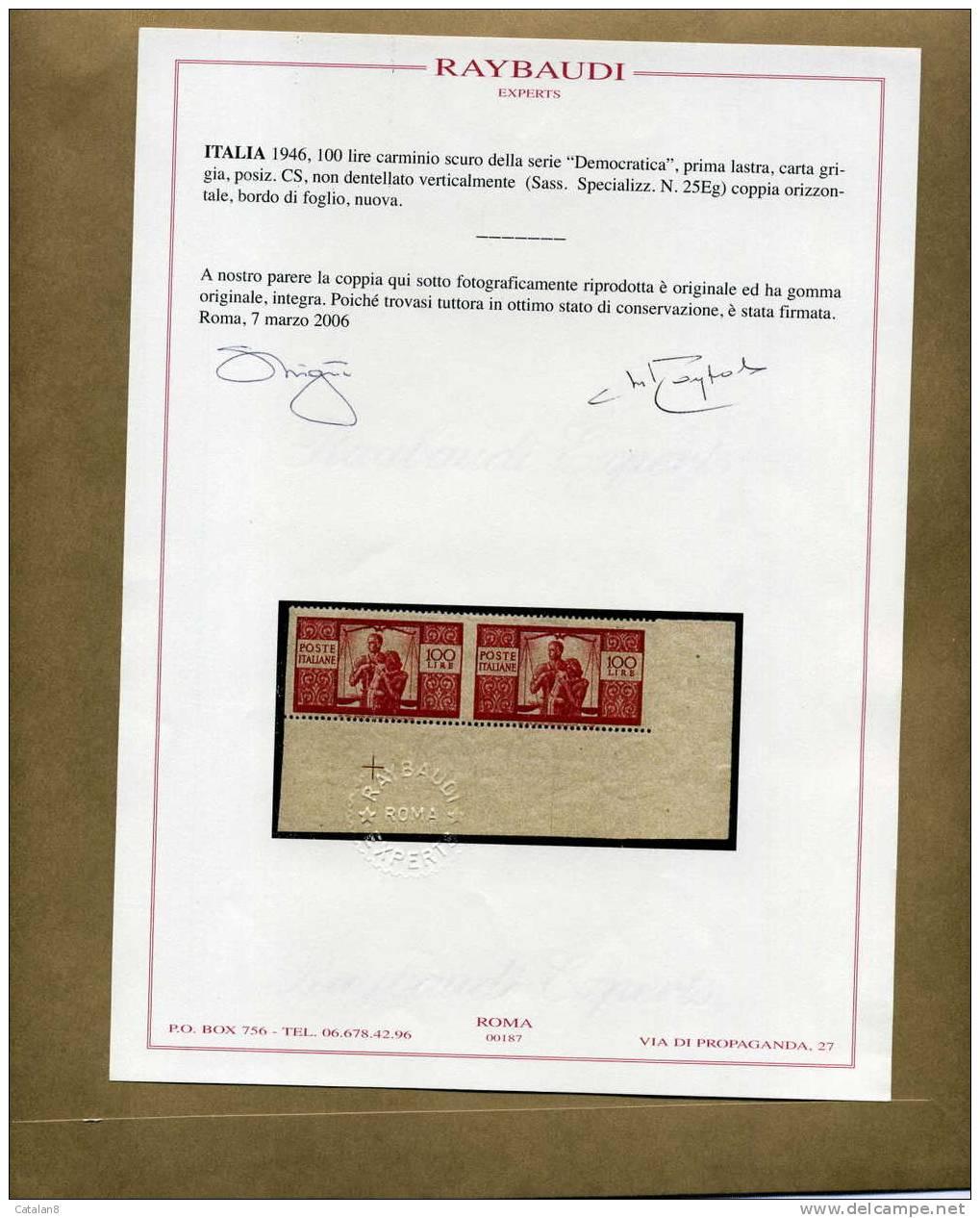 ITALIA COPPIA L. 100 DEMOCRATICA NUOVA VARIETA' NON DENTELLATA VERTICALMENTE ANGOLO FOGLIO CERTIFICATO RAYBAUDI - 6. 1946-.. Repubblica