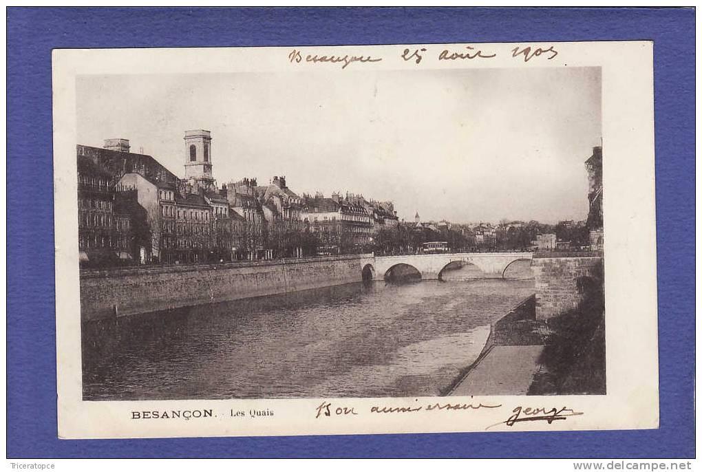 """F127)  BESANCON  Les Quais  1903 """"DOS SIMPLE""""  TTB ETAT - Besancon"""