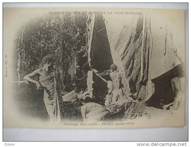 Ivory Coast  Chemin De Fer Mars 1904 Abattage D Un Arbre - Côte-d'Ivoire