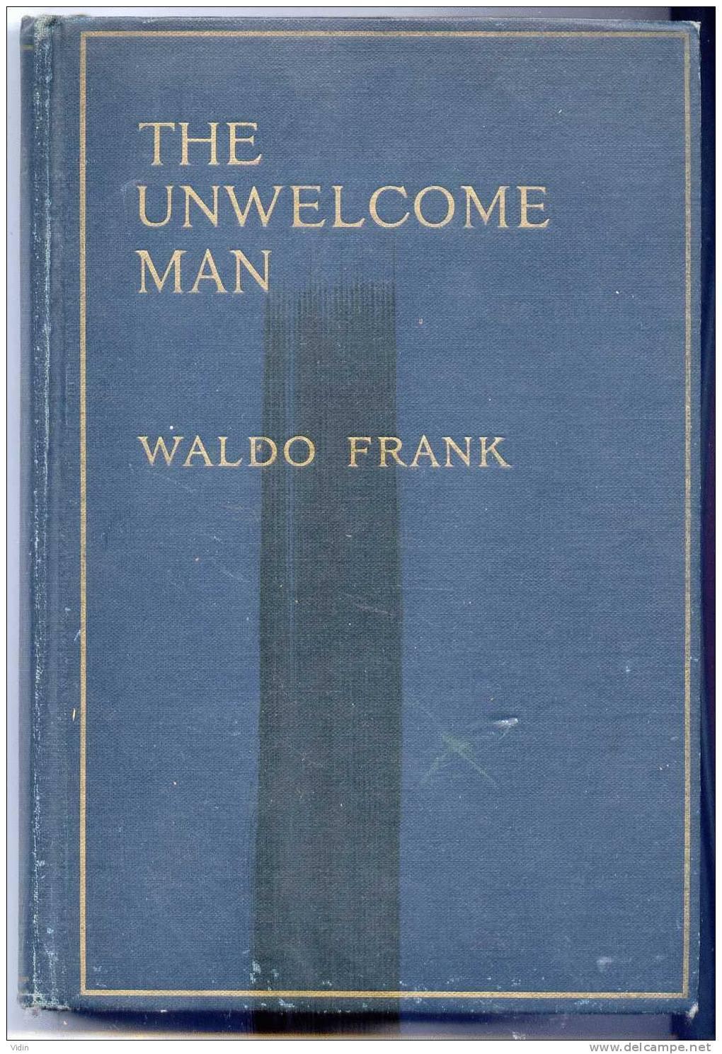 THE UNWELCOME MAN, By Waldo Frank è Boston - Avec Autographe De L'auteur ! - Livres, BD, Revues