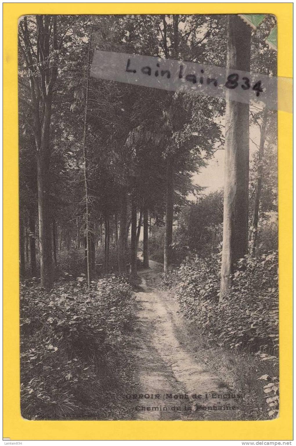 - ORROIR -  Mont De L´Enclus - Chemin De La Fontaine -  Trés Rare, écrite, Datée Du 19 Mai 1909, Cachet Amouoises ?. - Non Classés