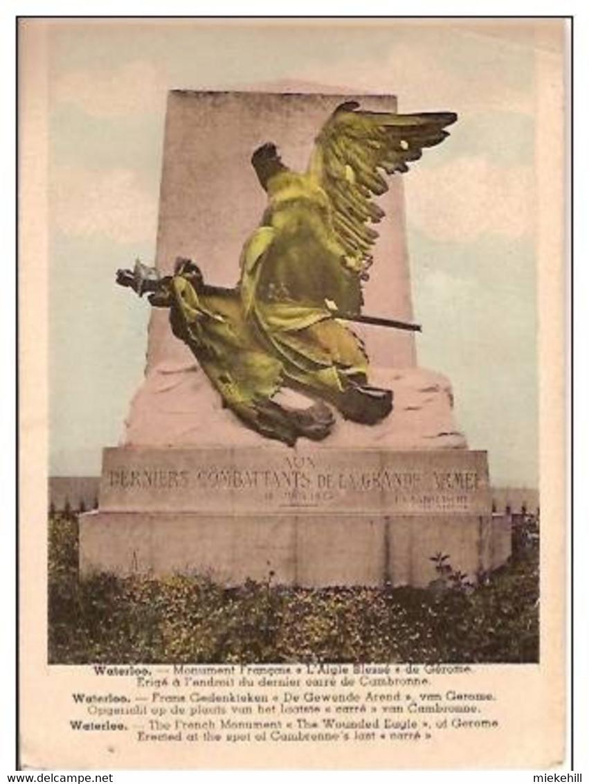 WATERLOO-MONUMENT FRANCAIS L'AIGLE BLESSE -CAMBRONNE-EMPIRE-NAPOLEON - Histoire