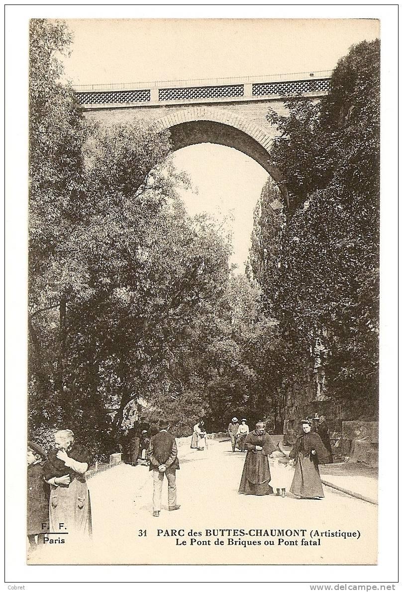 PARIS - Buttes Chaumont, Le Pont De Briques Ou Pont Fatal - Arrondissement: 19