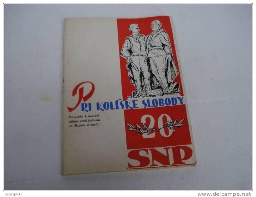 Pri Koliske Slobody 20 Snp Militaria - Livres, BD, Revues