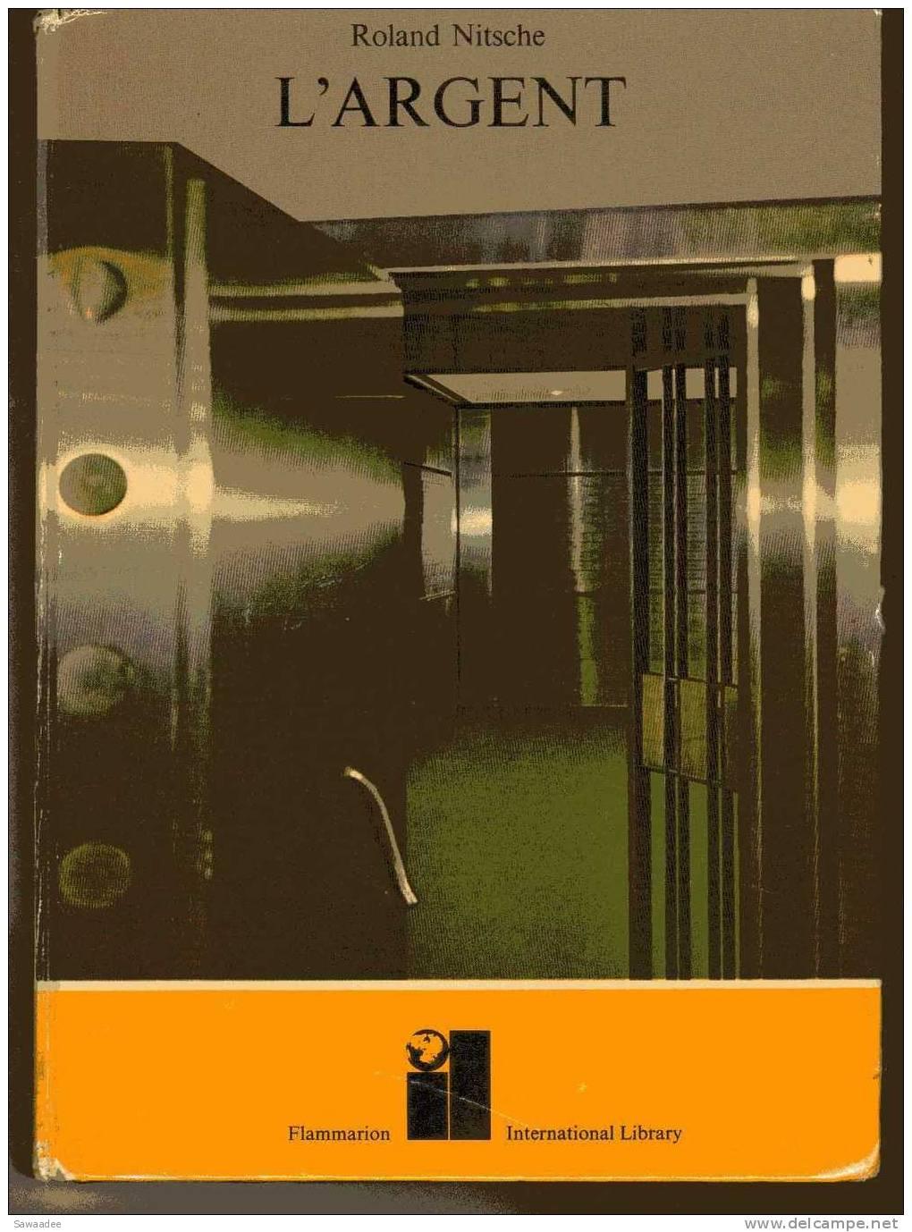 LIVRE - L´ARGENT - ROLAND NITSCHE - FLAMMARION - 1970 - 126 PAGES - NOMBREUX DOCUMENTS NUMISMATIQUES - Livres & Logiciels