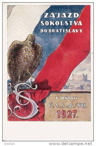 ZA'JAZD SOKOLSTVA DO BRATISLAVY    V DNOCH 3 4 5 6 / VII  1927 - Slovaquie