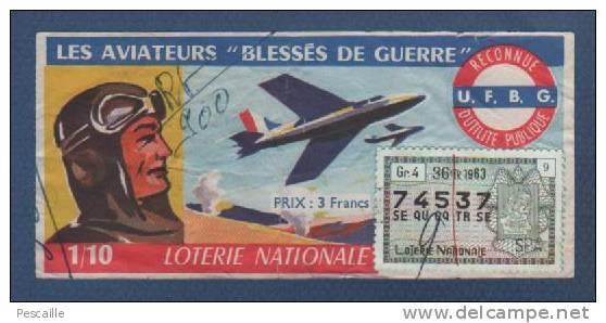 BILLET DE LOTERIE NATIONALE 1/10 36e TRANCHE 1963 - UFBG - AVIATEURS BLESSES DE GUERRE - 74537 - Billetes De Lotería