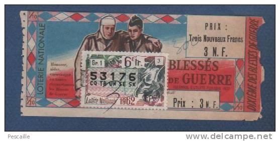 BILLET DE LOTERIE NATIONALE 1/10 6e TRANCHE 1962 - UFBG - BLESSES DE GUERRE - 53176 - Billetes De Lotería