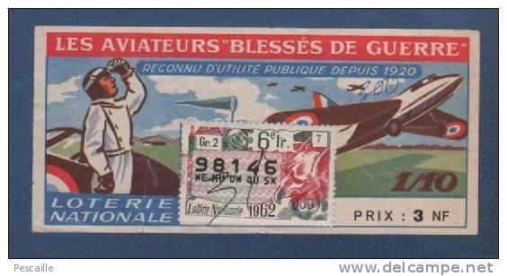 BILLET DE LOTERIE NATIONALE 1/10 6e TRANCHE 1962 - UFBG - AVIATEURS BLESSES DE GUERRE - 98146 - Billetes De Lotería
