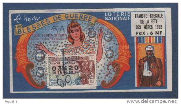 BILLET DE LOTERIE NATIONALE 1/10 TRANCHE SPECIALE DE LA FETE DES MERES 1962 - UFBG - BLESSES DE GUERRE - 03420 - Billetes De Lotería