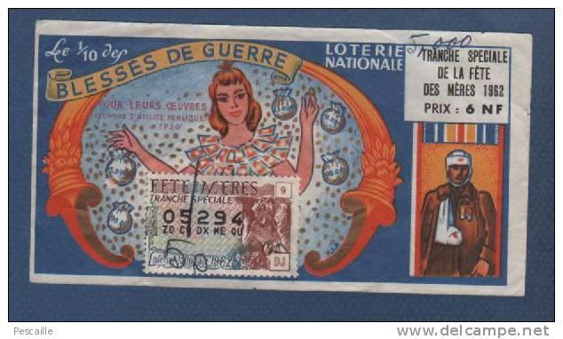 BILLET DE LOTERIE NATIONALE 1/10 TRANCHE SPECIALE DE LA FETE DES MERES 1962 - UFBG - BLESSES DE GUERRE - 05294 - Billetes De Lotería