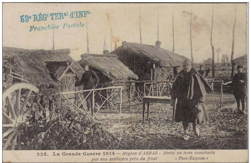 Pres D´ARRAS -  GUERRE 1914  -  ABRIS EN TERRE CONSTRUITS PAR NOS ARTILLEURS  -  CACHET MILITAIRE - Arras