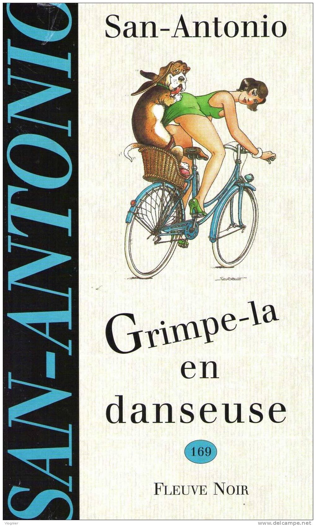 Commissaire SAN - ANTONIO Frédéric DARD     Grimpe-la En Danseuse   N°  169   1997 , édition D´origine - San Antonio
