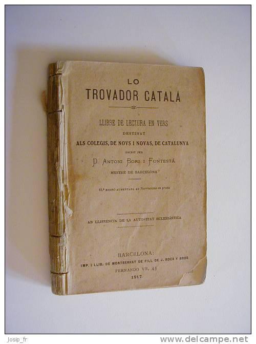 CATALAN Lo TROVADOR CATALA Poésies Bori I Fontesta 1917 - Livres, BD, Revues
