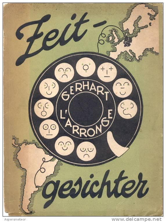 ZEIT - GESICHTER ZEITGESICHTER GERHART L'ARRONGE TYPEN VON HEUTE IN WORT UND BILD MIT 14 EIGENEN HANDZEICHNUNGEN 1947 ED - Theatre & Scripts
