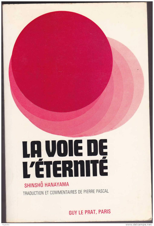 La Voie De L´Eternité Shinsô Hanayama Guy Le Prat Editeur Paris 1973 - Histoire