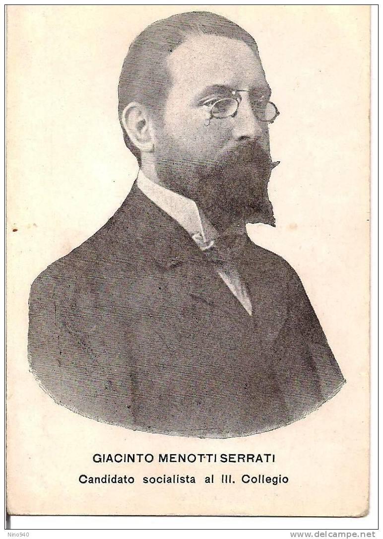 GIACINTO MENOTTI SERRATI - CANDIDATO SOCIALISTA AL III COLLEGIO - F/P - N/V - EPOCA - Personaggi
