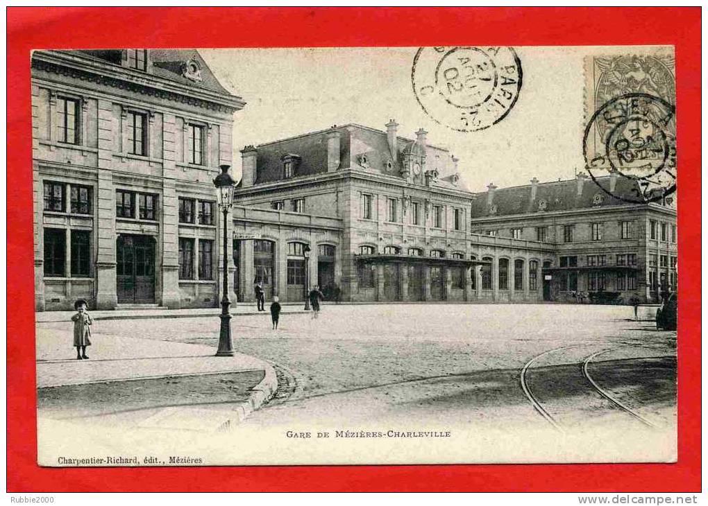 CHARLEVILLE MEZIERES 1902 LA GARE CARTE PRECURSEUR EN BON ETAT - Charleville