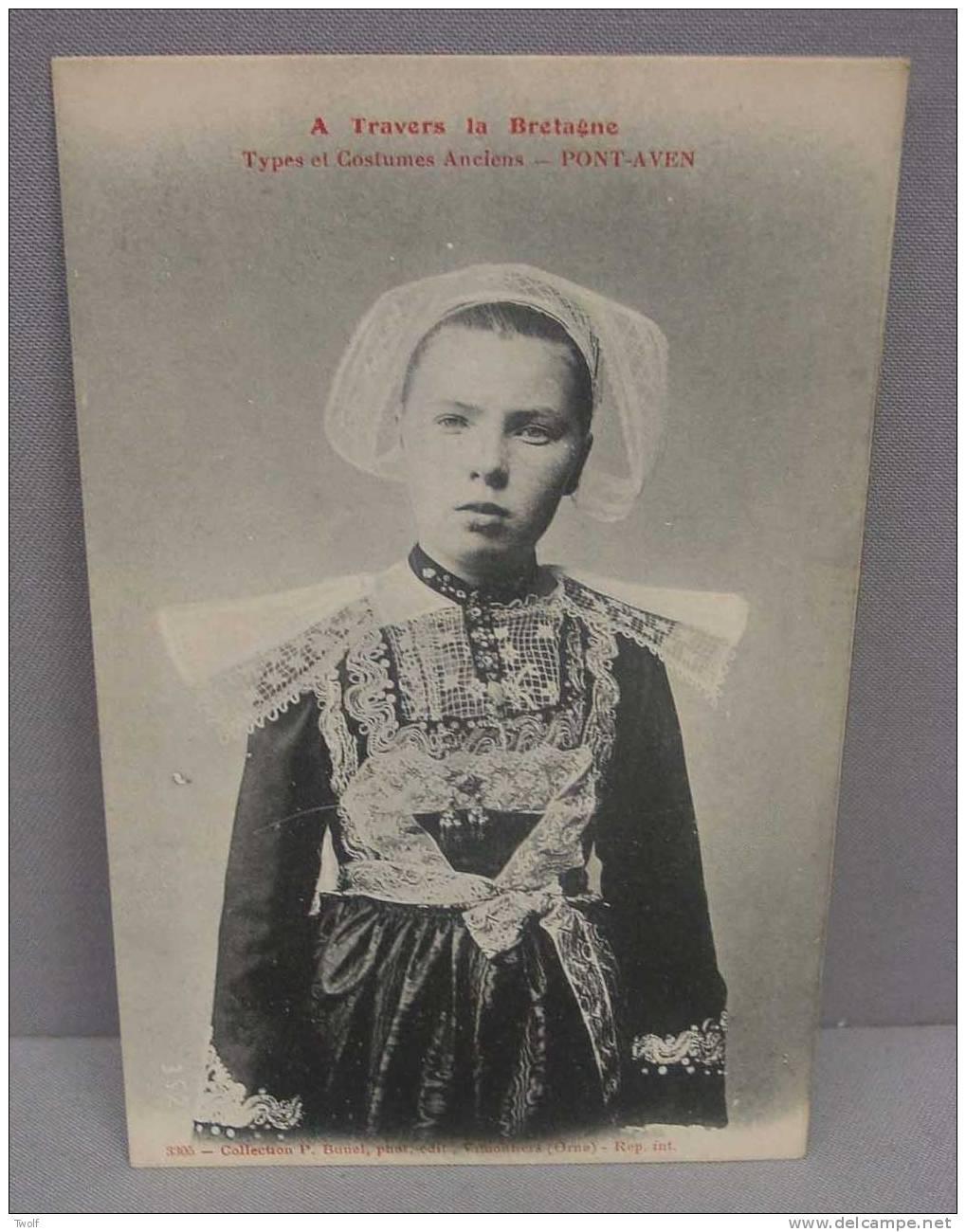 A Travers La Bretagne -  Types Et Costumes Anciens / Pont-Aven. 3305 Collection P. Bunel Vimontiers - Costumes