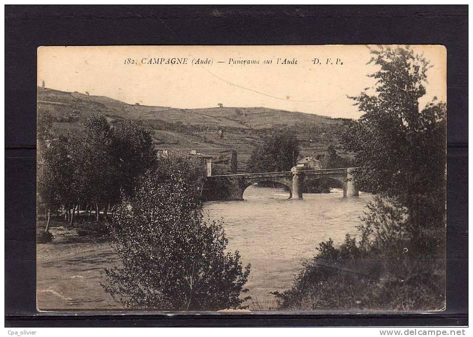 11 CAMPAGNE (envs Quillan) Vue Générale, Panorama Sur L'Aude, Pont, Ed DFP 182, 192? - Non Classés