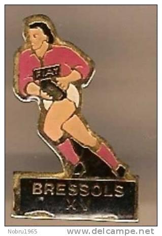 Pin´s RUGBY XV BRESSOLS (82 Tarn Et Garonne) - Rugby
