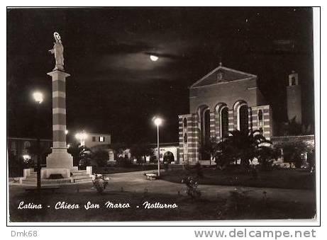 LATINA - CHIESA SAN MARCO - NOTTURNO - Latina