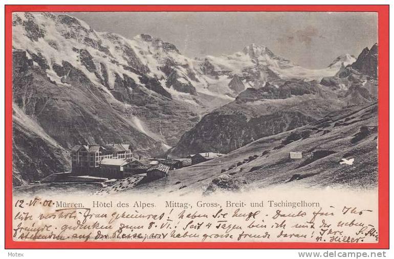 (3) - Switzerland - MUREN - Hotel Des Alpes - Mittag Gross Breit Und Tschingelhorn - 1901 - BE Berne