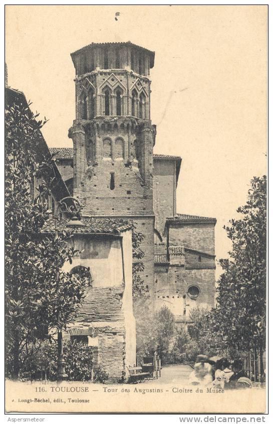 TOULOUSE TOUR DES AUGUSTINS CLOITRE DU MUSEE CPA EDITEUR LONGI-BACHEL NR. 116 DOS DIVISE UNCIRCULATED RARE 1900s ORIGINA - Toulouse