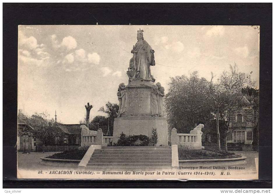 33 ARCACHON Monument Aux Morts, Guerre 1914-18, Ed MD Delboy 46, 192? - Arcachon