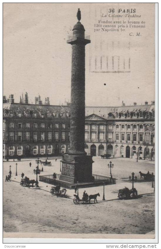 CPA Animée  -  PARIS  -  La Colonne Vendôme - Fondue Avec Le Bronze De 1200 Canons Pris à L'ennemi Par Napoléon 1er - Non Classés