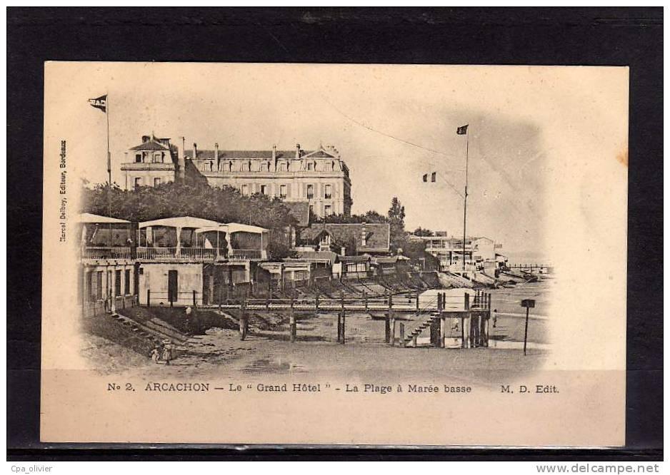 33 ARCACHON Hotel, Grand Hotel, Plage à Marée Basse, Ed Delboy MD 2, Dos 1900 - Arcachon