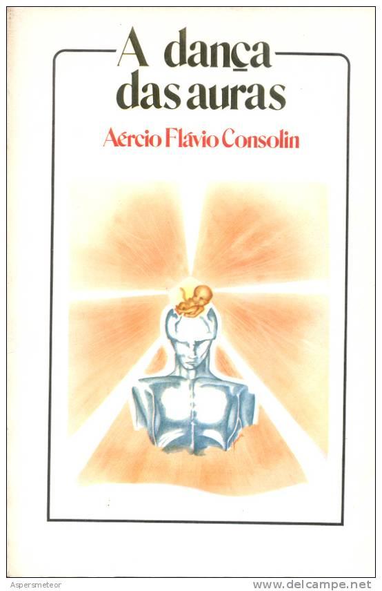 A DANCA DAS AURAS LIBRO AERCIO FLAVIO CONSOLIN POESIA POETRY EDITORIAL MODERNA SAO PAULO BRASIL AÑO 1980 151 PAGINAS - Poetry