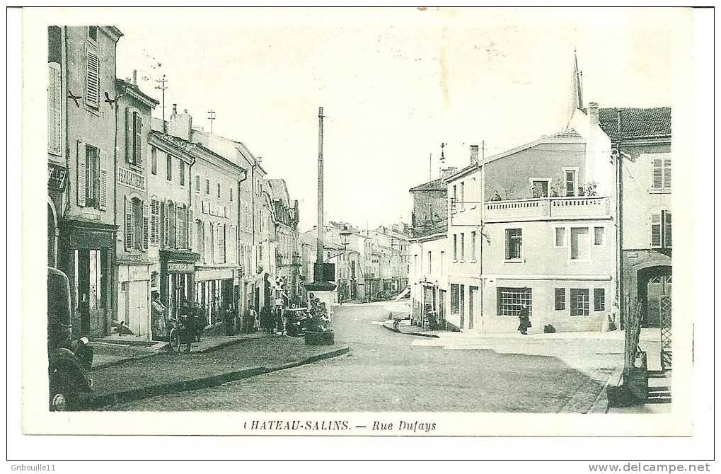 "CHATEAU SALINS   -   "" LA RUE DUFAYS   ""   -    Cliché : JACOBS  -  Editeur : CANTON   N°/ - Chateau Salins"