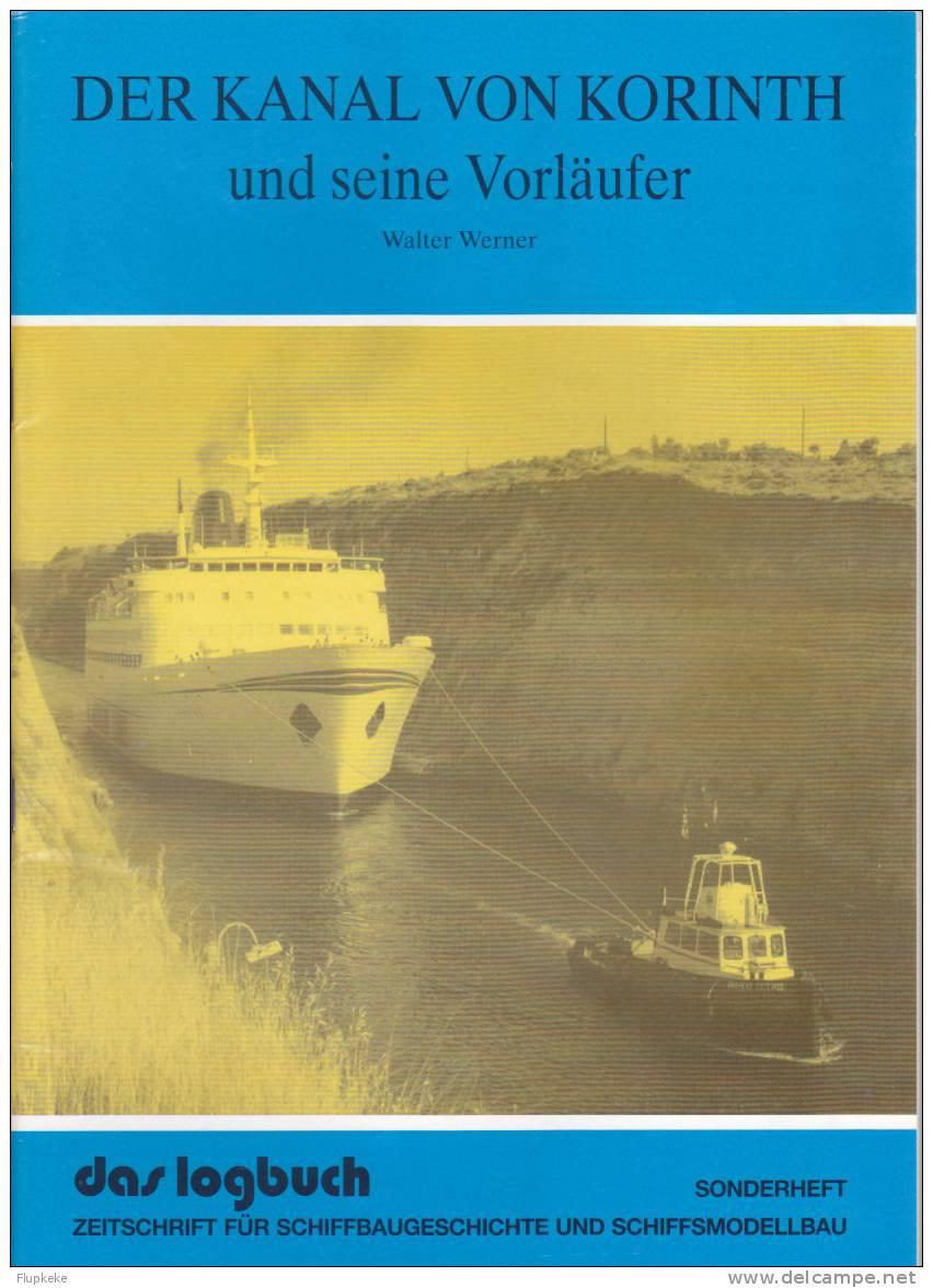 Das Logbush 1993 Sonderheft Der Kanal Von Korinth Zeitschrift Für Schiffbaugeschichte Und Schiffsmodellbau - Hobbies & Collections