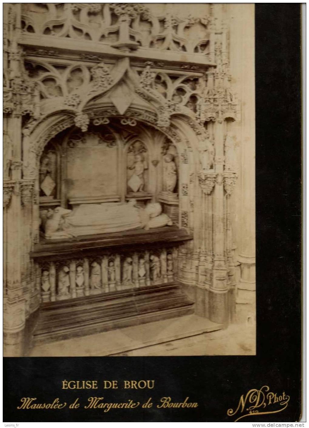TRES GRANDE PHOTOGRAPHIE SUR CARTON -EGLISE DE BROU - 229 - MAUSOLEE DE MARGUERITE DE BOURBON - N.D. PHO. 419 - 1896 - Fotos